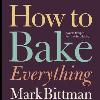 Mark Bittman - How to Bake Everything: Simple Recipes for the Best Baking