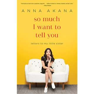 So much i want to tell you, letters to my little sister - Anna Akana (eBook)