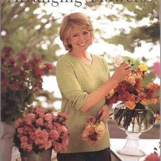 Martha Stewart's Arranging Flowers