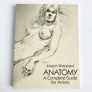 ANATOMY Complete Guide for Artists by Joseph Sheppard