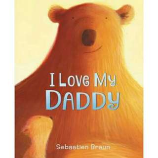 ☺[Brand New] I Love My Daddy  By: Sebastien Braun