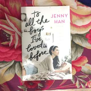 PRELOVED TO ALL THE BOYS I'VE LOVED BEFORE BY JENNY HAN (english)