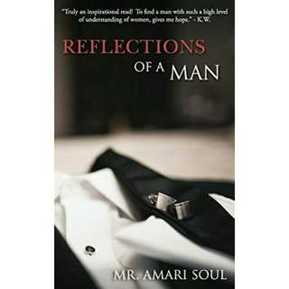 REFLECTIONS OF A MAN by Mr. Amari Soul (EBOOK)