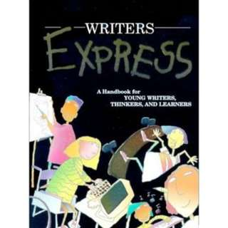 WRITERS EXPRESS - A HANDBOOK FOR YOUNG WRITERS, THINKERS AND LEARNERS