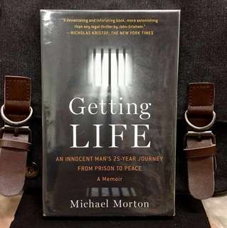 《New Book Condition + Memoir Of How Author Battled His Way Through The Darkness To Become Free Man Once Again》Michael Morton - GETTING LIFE : An Innocent Mans 25-Year Journey from Prison to Peace-- A Memoir