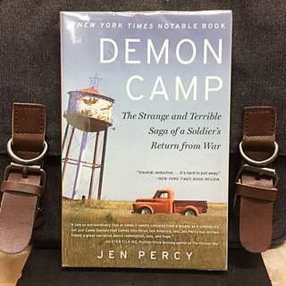 《Bran-New + The Demon In & Outside Us》Jen Percy - DEMON CAMP : The Strange and Terrible Saga of a Soldier's Return from War