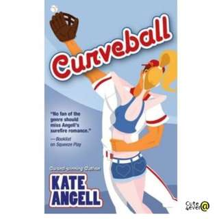 KATE ANGELL BESTSELLER NOVEL: CURVE BALL