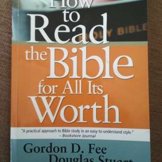 How to read the Bible for all it's worth by Gordon Fee and Douglas Stuart