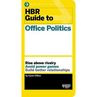 ☺☺[Brand New]   HBR Guide to Office Politics - Rise Above Rivalry - Avoid Power Games - Build Better Relationships   By: Karen Dillon