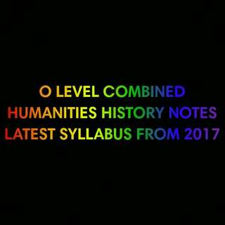 O Level Combined Humanities History Notes Latest Syllabus From 2017