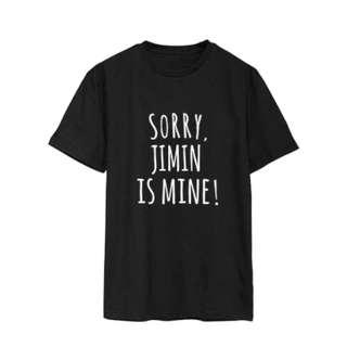 BTS SORRY, JIMIN IS MINE T-SHIRT, JUNGKOOK, V, J-HOPE, RAPMONSTER, SUGA, JIN  (PRE-ORDER)
