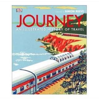 DK Journey : An Illustrated History of Travel