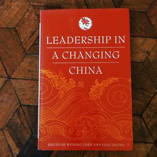 Leadership in a Changing China by Weixing Chen & Yang Zhong