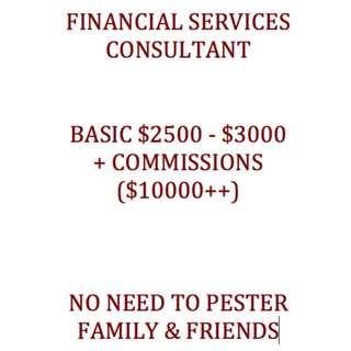 FINANCIAL SERVICES CONSULTANT(Basic$3k+com$10k)Sporeans only