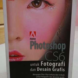 Photoshop CS6 Untuk Fotografi dan Design Grafis