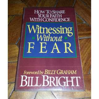 Witnessing Without Fear by Bill Bright