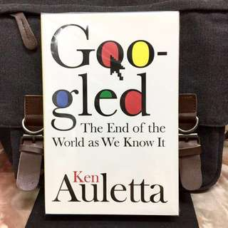 # Highly Recommended 《Bran-New + Hardcover Edition + The Future of Google & It's  Inside Story》Ken Auletta - GOOGLED : The End of the World as We Know It