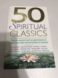50 Spiritual Classics: Timeless Wisdom From 50 Great Books Of Inner Discovery, Enlightenment and Purpose by Tom Butler - Bowdon