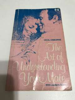 The Art Of Understanding your Mate by Cecil Osborne (Vintage)