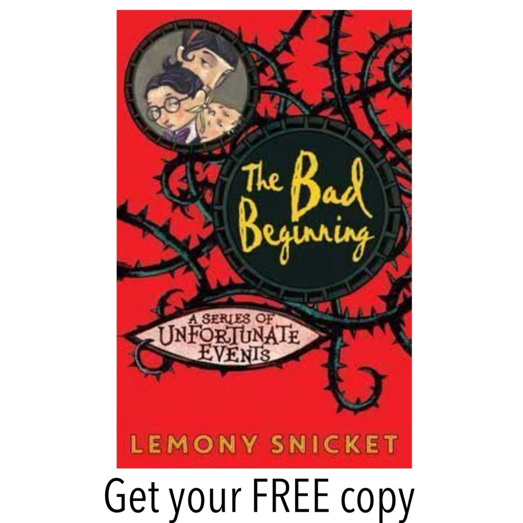 #FREE Ebook 1: A Series of Unfortunate Events The Bad Beginning