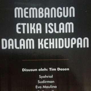 Buku membangun etika islam dalam kehidupan