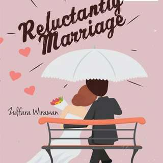 Reluctantly Marriage by Zulfara Wirawan