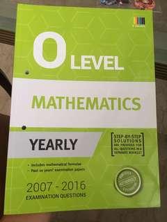 O Level Maths TYS 2007-2016 Book