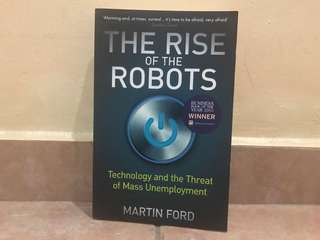 The rise of the robots technology and the threat of mass unemployment Martin ford