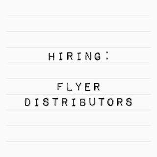 Flyer Distributors Wanted! (Multiple Locations)