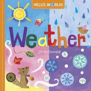 ☺ [ Brand New ]  Hello, World! Weather (Hello World!)   By: Jill Mcdonald  (Board Book)