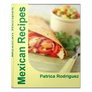 A Taste Of Mexico: 20 Authentic Mexican Recipes eBook