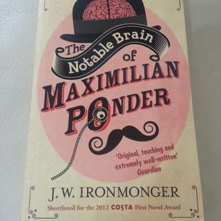 The Notable Brain of Maximilian Ponder   Paperback English By (author)  John Ironmonger