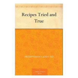 Recipes Tried And True (93 Page Mega eBook)