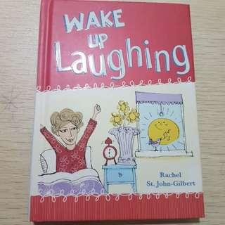 Wake Up Laughing - Rachel St John Gilbert