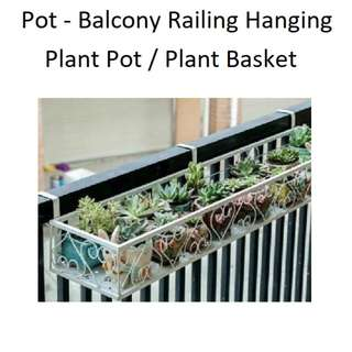 Pot - Balcony Railing Hanging Plant Pot / Plant Basket