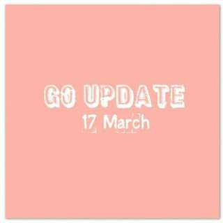 [GO UPDATES] 17th March