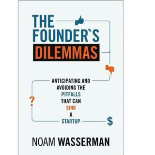 The Founder′s Dilemmas - Anticipating and Avoiding the Pitfalls That Can Sink a Startup