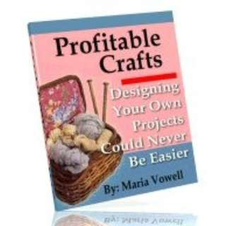 Profitable Crafts (Volume 3): Designing Your Own Projects Could Never Be Easier eBook