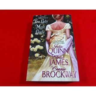 The Lady Most Likely.. by Julia Quinn, Eloisa James & Connie Brockway
