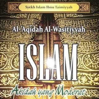Al - 'Aqidah Al - Wasitiyyah ISLAM Akidah yang Moderat  Syekh Islam Ibnu Taimiyah   ARMICO