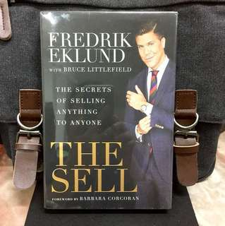 # Highly Recommended 《Bran-New + Hardcover Edition + The Secrets Of Successful Selling That Change Your Life》Fredrik Eklund & Bruce Littlefield- THE SELL : The Secrets of Selling Anything to Anyone