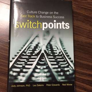 Management Books - Switch Points: Culture Change on the fast track to business success