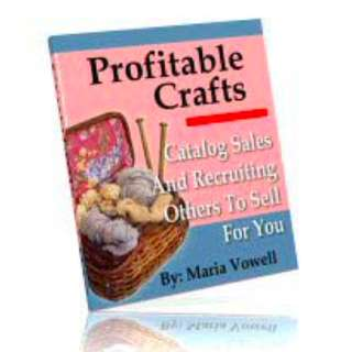 Profitable Crafts (Volume 4): Catalog Sales And Recruiting Others To Sell For You eBook