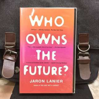 # Highly Recommended《Bran-New + How Powerful The Future Online Economy》Jaron Lanier - WHO OWNS THE FUTURE ? :