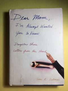 Dear mom, I've always wanted you to know