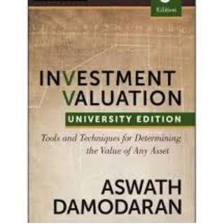 Investment Valuation : Tools and Techniques for Determining the Value of any Asset, University Edition Aswath Damodaran ACC3614 FIN4112K FIN4115 BF3203 BF2212 FNCE 203