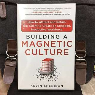 # Highly Recommended《Bran-New + Hardcover Edition + How To Attract And Energize Your Workforce With A Magnetic Culture》Kevin Sheridan - BUILDING A MAGNETIC CULTURE : How to Attract and Retain Top Talent to Create an Engaged, Productive Workforce