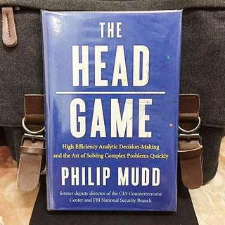 # Highly Recommended《Bran-New + Hardcover Edition + How To Become A High Efficiency Analytic Decision Maker》Philip Mudd - THE HEAD GAME : High-Efficiency Analytic Decision Making and the Art of Solving Complex Problems Quickly