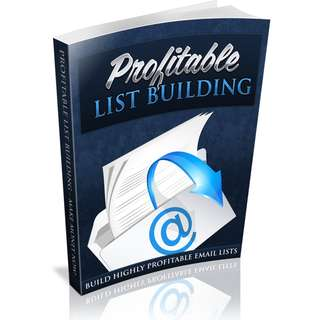 Profitable List Building: Build Highly Profitable Email Lists eBook