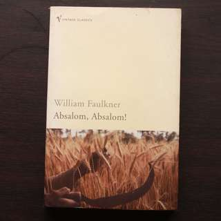 Absalom Absalom by William Faulkner (Classic Book)